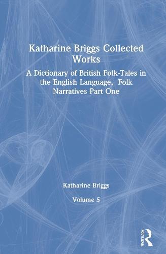 Dictionary of British Folk Narratives Pt1 (Katharine Briggs Collected Works Vol 5) (Hardback)