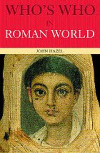 Who's Who in the Roman World (Paperback)