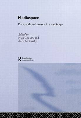 MediaSpace: Place, Scale and Culture in a Media Age (Hardback)