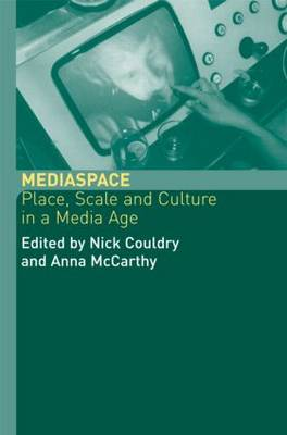 MediaSpace: Place, Scale and Culture in a Media Age (Paperback)