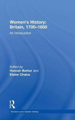 Women's History, Britain 1700-1850: An Introduction - Women's and Gender History (Hardback)