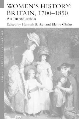 Women's History, Britain 1700-1850: An Introduction - Women's and Gender History (Paperback)