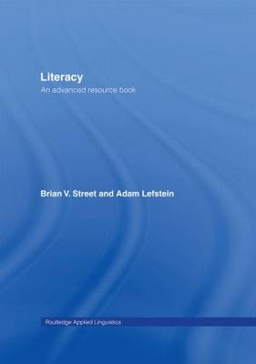 Literacy: An Advanced Resource Book for Students - Routledge Applied Linguistics (Hardback)