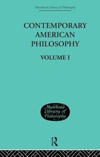Contemporary American Philosophy: Personal Statements    Volume I (Hardback)