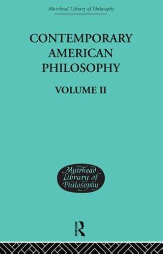 Contemporary American Philosophy: Personal Statements    Volume II (Hardback)