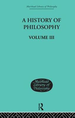 History of Philosophy: Volume III (Hardback)