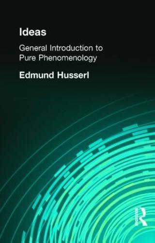 Ideas: General Introduction to Pure Phenomenology (Hardback)