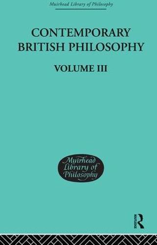 Contemporary British Philosophy: Personal Statements    Third Series (Hardback)