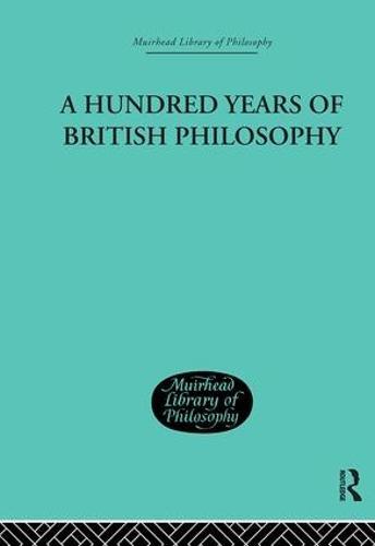A Hundred Years of British Philosophy (Hardback)
