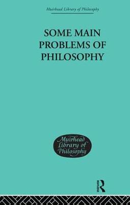Some Main Problems of Philosophy (Hardback)