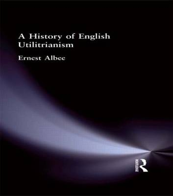 A History of English Utilitarianism (Hardback)