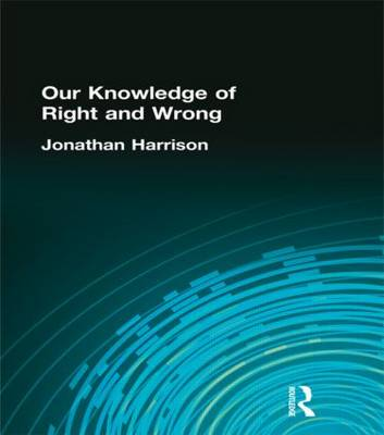 Our Knowledge of Right and Wrong (Hardback)