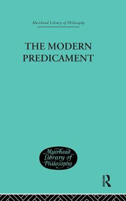 The Modern Predicament: A Study in the Philosophy of Religion (Hardback)