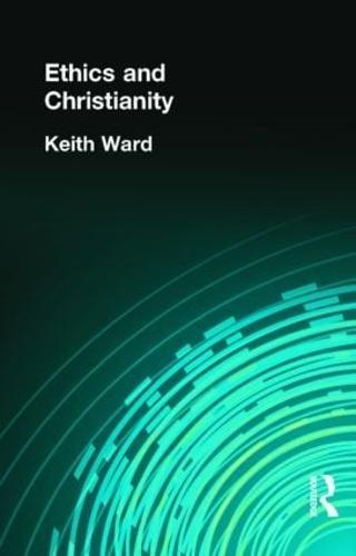 Ethics and Christianity (Hardback)