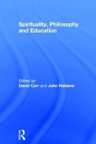 Spirituality, Philosophy and Education (Hardback)