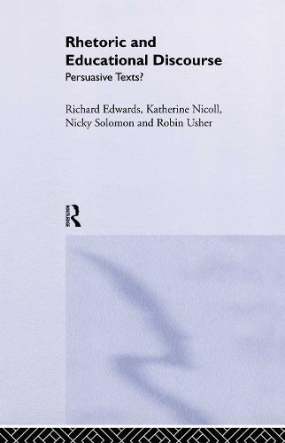 Rhetoric and Educational Discourse: Persuasive Texts (Hardback)