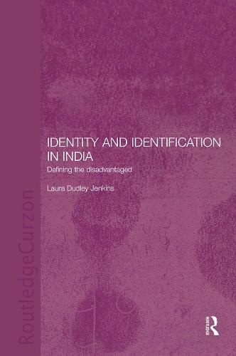 Identity and Identification in India: Defining the Disadvantaged (Hardback)