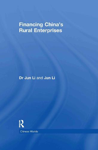 Financing China's Rural Enterprises - Chinese Worlds (Hardback)