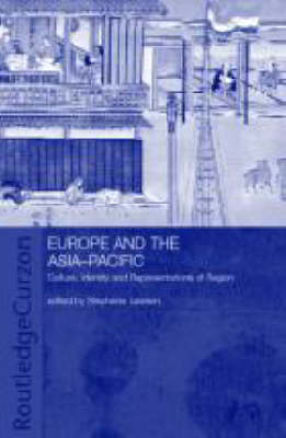 Europe and the Asia-Pacific: Culture, Identity and Representations of Region (Hardback)