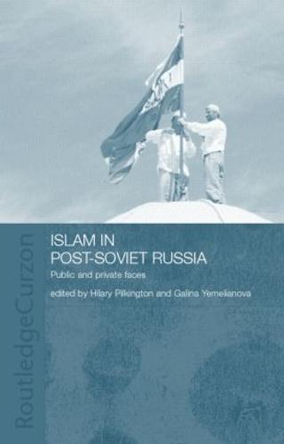 Islam in Post-Soviet Russia: Public and Private Faces (Hardback)