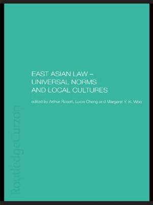 East Asian Law: Universal Norms and Local Cultures (Hardback)