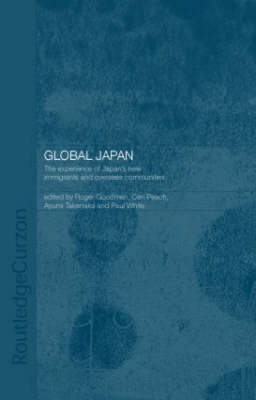 Global Japan: The Experience of Japan's New Immigrant and Overseas Communities (Hardback)
