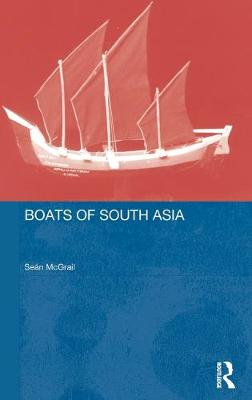 Boats of South Asia - Routledge Studies in South Asia (Hardback)