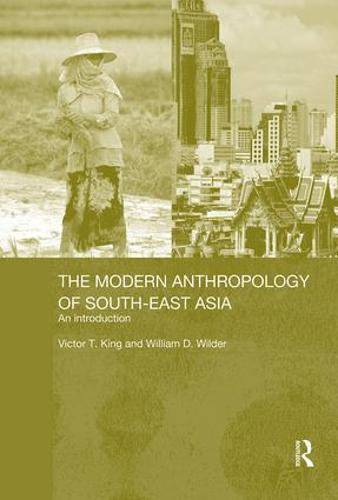 The Modern Anthropology of South-East Asia: An Introduction - The Modern Anthropology of Southeast Asia (Paperback)