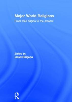 Major World Religions: From Their Origins To The Present (Hardback)