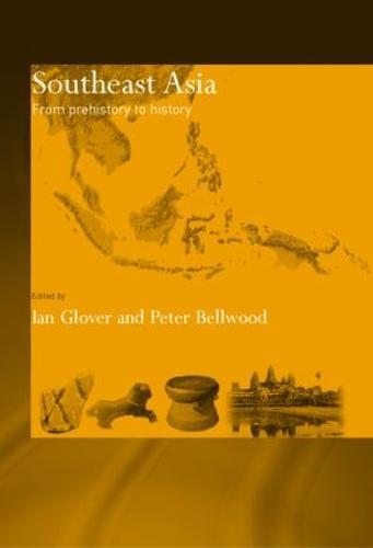 Southeast Asia: From Prehistory to History (Hardback)