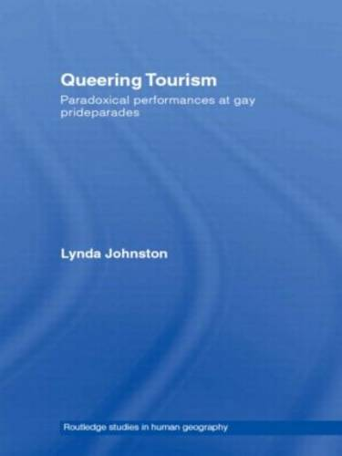 Queering Tourism: Paradoxical Performances of Gay Pride Parades (Hardback)