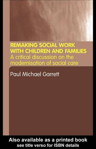 Remaking Social Work with Children and Families (Hardback)