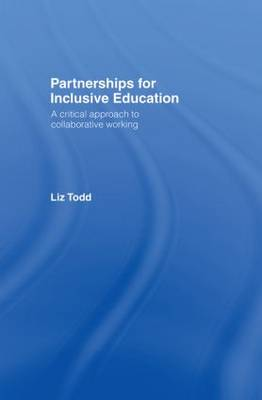 Partnerships for Inclusive Education: A Critical Approach to Collaborative Working (Hardback)