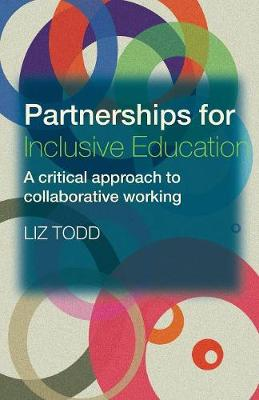 Partnerships for Inclusive Education: A Critical Approach to Collaborative Working (Paperback)