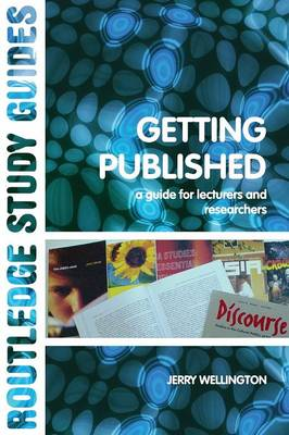 Getting Published: A Guide for Lecturers and Researchers (Paperback)