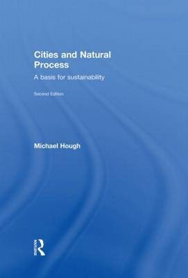 Cities and Natural Process: A Basis for Sustainability (Hardback)