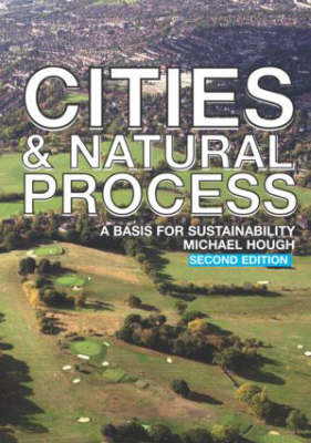 Cities and Natural Process: A Basis for Sustainability (Paperback)