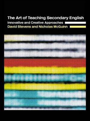 The Art of Teaching Secondary English: Innovative and Creative Approaches (Paperback)