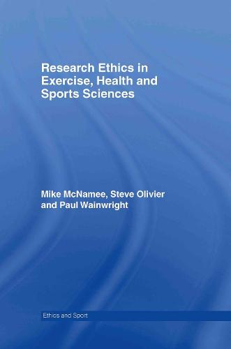 Research Ethics in Exercise, Health and Sports Sciences - Ethics and Sport (Hardback)