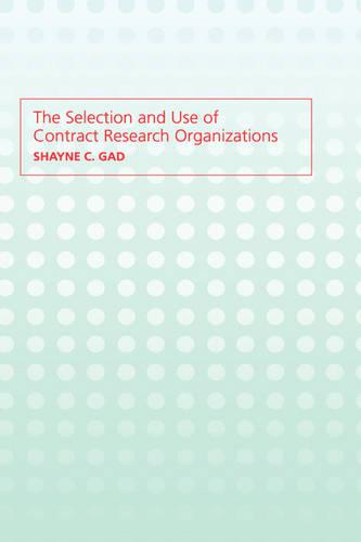 The Selection and Use of Contract Research Organizations (Hardback)