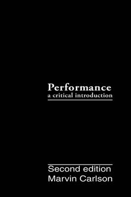 Performance: A Critical Introduction (Hardback)