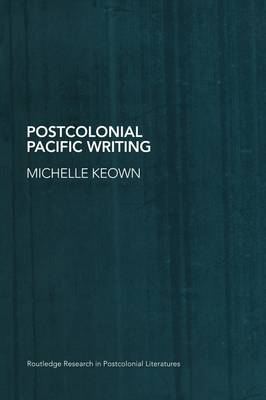 Postcolonial Pacific Writing: Representations of the Body (Hardback)