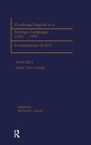 Teaching English as a Foreign Language, 1936-1961: Foundations of ELT - Logos Studies in Language and Linguistics (Hardback)