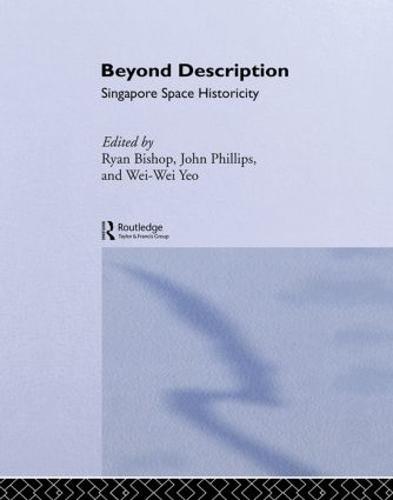 Beyond Description: Singapore Space Historicity - Architext (Hardback)
