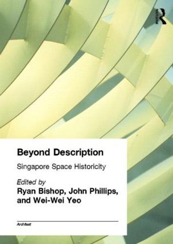 Beyond Description: Singapore Space Historicity - Architext (Paperback)