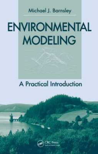 Environmental Modeling: A Practical Introduction (Hardback)