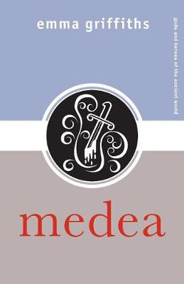 Medea - Gods and Heroes of the Ancient World (Paperback)