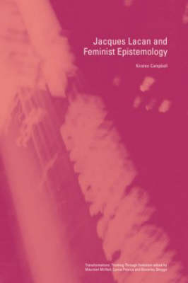 Jacques Lacan and Feminist Epistemology - Transformations (Paperback)