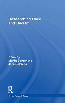 Researching Race and Racism - Social Research Today (Hardback)
