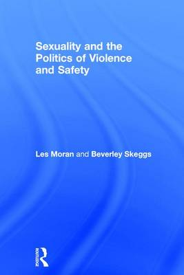 Sexuality and the Politics of Violence and Safety (Hardback)